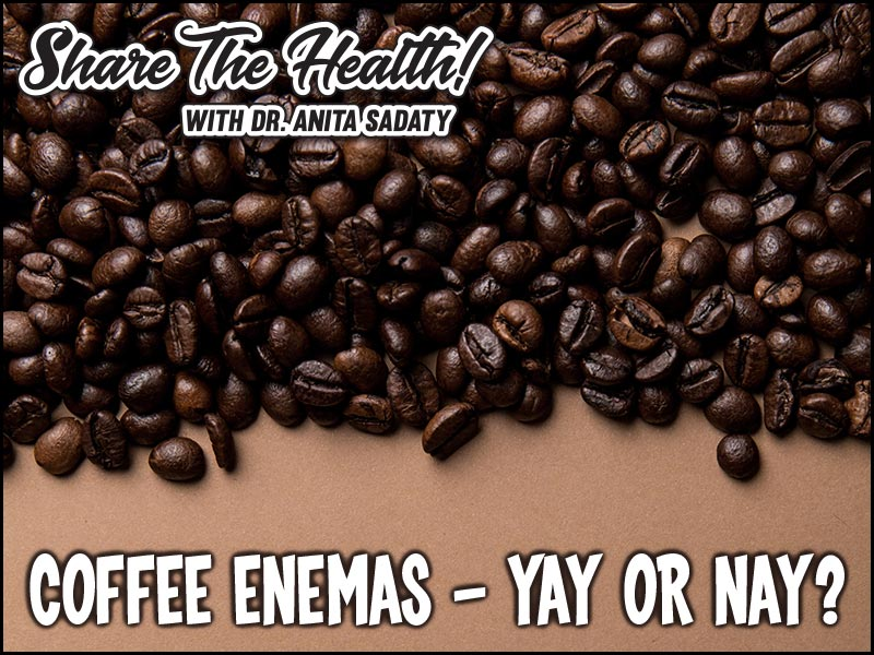 Coffee Enemas — Yay or Nay? and 7 Health Tips that Cost Next to Nothing