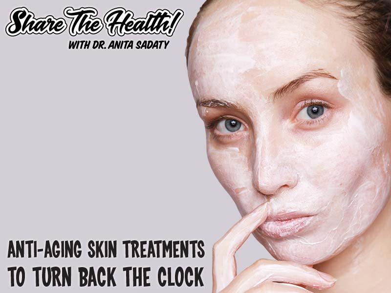 Anti-Aging Skin Treatments To Turn Back The Clock
