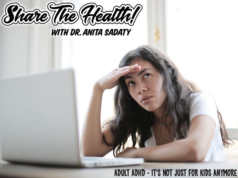 Adult ADHD - Dr. Sadaty's Share The Health