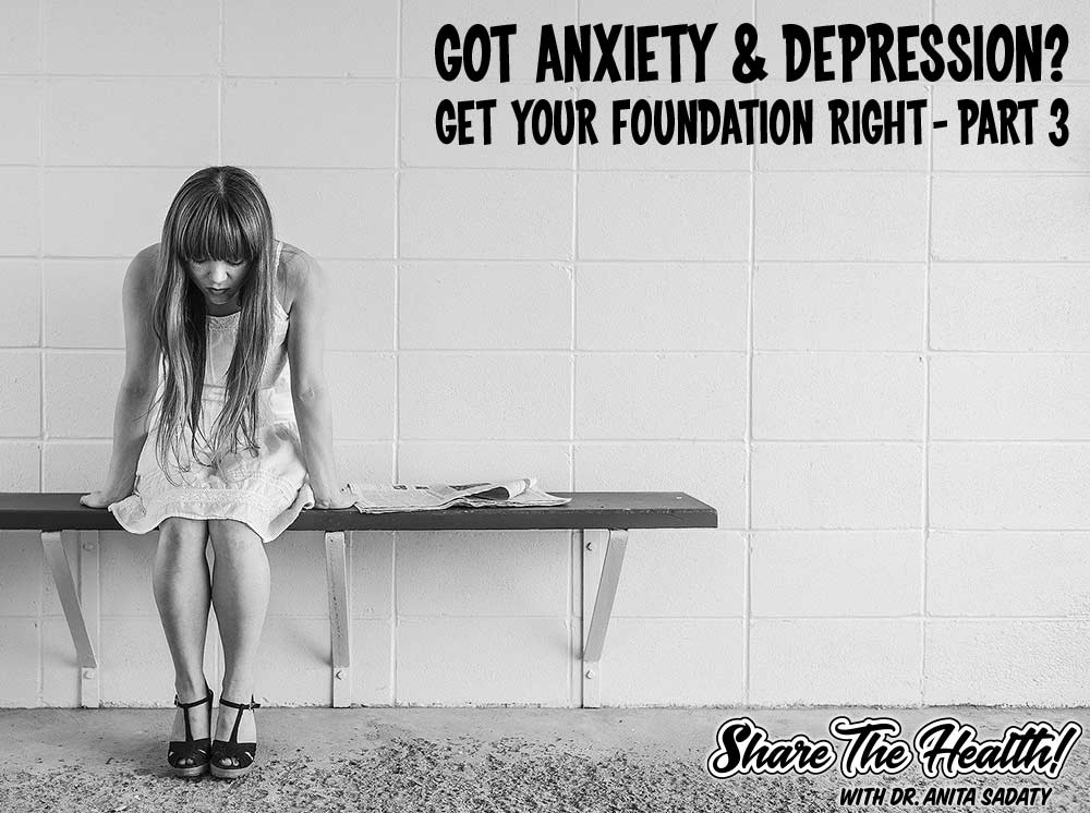 Got Anxiety and Depression? Part 3