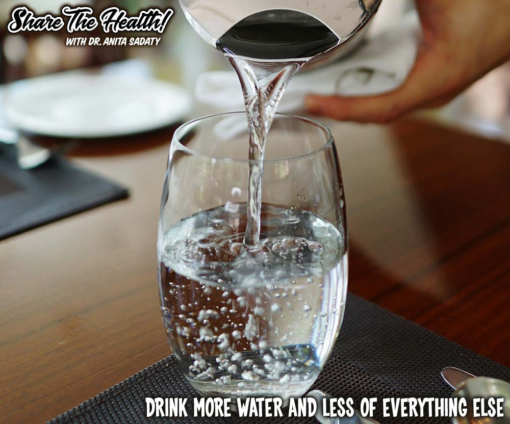 Share The Health - Drink More Water and Less Of Everything Else