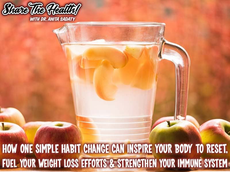 How One Simple Habit Change Can Inspire Your Body To Reset, Fuel Your Weight Loss Efforts & Strengthen Your Immune System